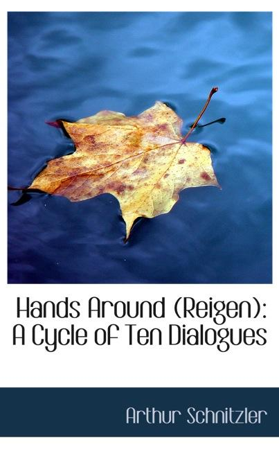 Hands Around (Reigen): A Cycle of Ten Dialogues