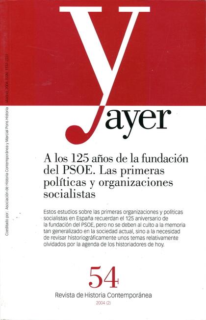 A LOS 125 AÑOS DE LA FUNDACIÓN DEL PSOE: LAS PRIMERAS POLÍTICAS Y ORGANIZACIONES SOCIALISTAS