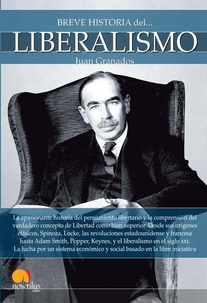 BREVE HISTORIA DEL LIBERALISMO.