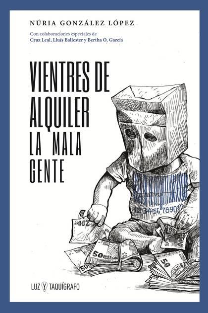 VIENTRES DE ALQUILER                                                            LA MALA GENTE