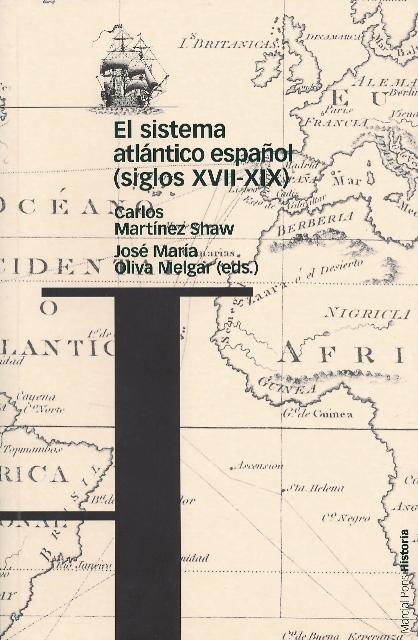 EL SISTEMA ATLÁNTICO ESPAÑOL: SIGLOS XVII-XIX