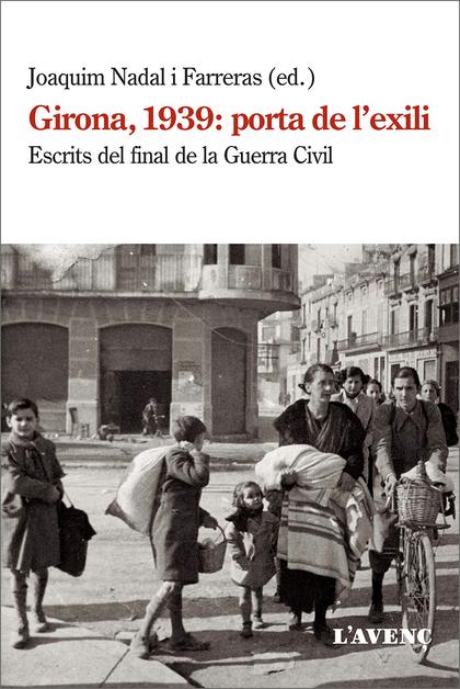 GIRONA, 1939: PORTA DE L´EXILI                                                  ESCRITS DEL FIN