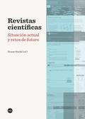 REVISTAS CIENTÍFICAS. SITUACIÓN ACTUAL Y RETOS DE FUTURO