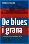 DE BLUES I GRANA : SIS PERSONATGES TORNEN DEL PASSAT
