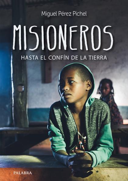 MISIONEROS HASTA EL CONFIN DE LA TIERRA