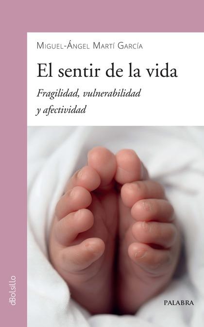 EL SENTIR DE LA VIDA. FRAGILIDAD, VULNERABILIDAD Y AFECTIVIDAD