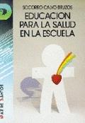 EDUCACION PARA SALUD EN LA ESCUELA