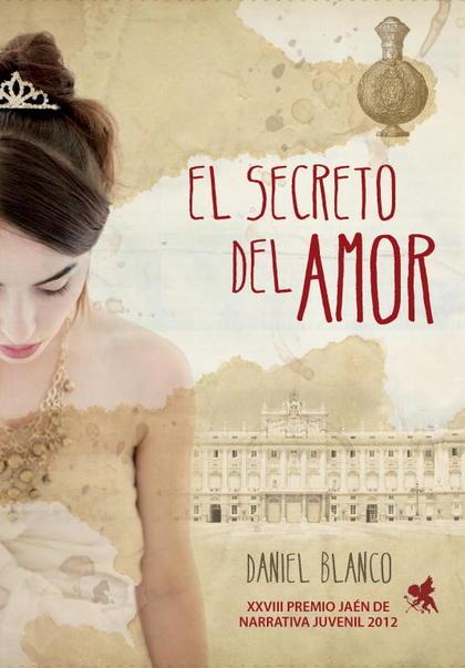 EL SECRETO DEL AMOR. PREMIO JAÉN DE NARRATIVA JUVENIL 2012