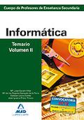 CUERPO DE PROFESORES DE ENSEÑANZA SECUNDARIA. INFORMÁTICA. TEMARIO. VOLUMEN II.