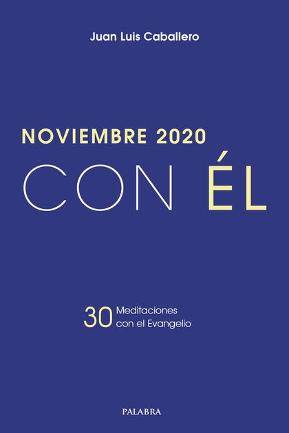 NOVIEMBRE 2020, CON ÉL                                                          30 MEDITACIONES