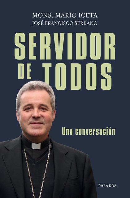 SERVIDOR DE TODOS. UNA CONVERSACIÓN