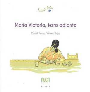 MARÍA VICTORIA, TERRA ADIANTE.