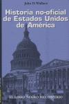 HISTORIA NO OFICIAL DE ESTADOS UNIDOS DE AMÉRICA: LIBRO NEGRO DEL IMPERIO