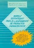 MODELO ESTRATEGICO LANZAMIENTO DE PRODUCTOS FARMACEUTICOS