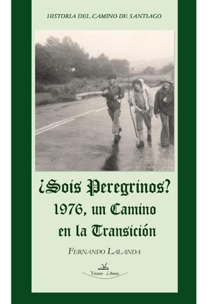 ¿SOIS PEREGRINOS? : 1976, UN CAMINO EN LA TRANSICIÓN