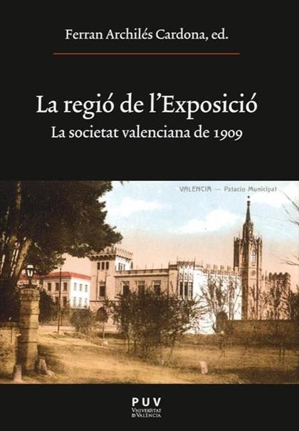 LA REGIÓ DE L´EXPOSICIÓ : LA SOCIETAT VALENCIANA DE 1909