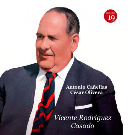 VICENTE RODRIGUEZ CASADO. PENSAMIENTO Y ACCION DE UN INTELECTUAL.