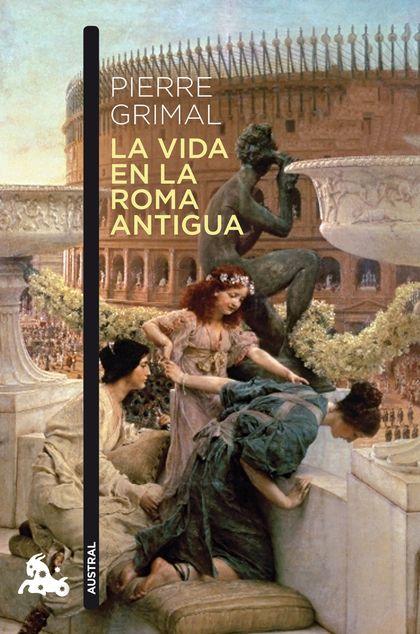 LA VIDA EN LA ROMA ANTIGUA.