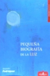 PEQUEÑA BIOGRAFIA DE LA LUZ.