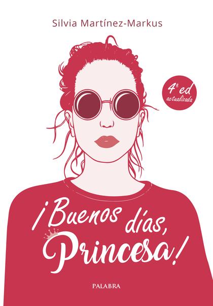 ¡BUENOS DÍAS, PRINCESA!. MÉTODO DE ESTILO, BUENOS MODALES Y ELEGANCIA PARA CHICAS