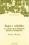 ROJOS Y REBELDES. LA CULTURA DE LA DISIDENCIA DURANTE EL FRANQUISM