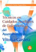 TÉCNICOS EN CUIDADOS AUXILIARES DE ENFERMERÍA, AYUNTAMIENTO DE VITORIA-GASTEIZ. TEMARIO DE LA P