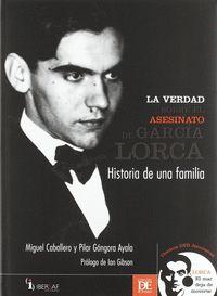 LA VERDAD SOBRE EL ASESINATO DE GARCÍA LORCA : HISTORIA DE UNA FAMILIA