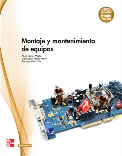 MONTAJE Y MANTENIMIENTO DE EQUIPOS : GRADO MEDIO
