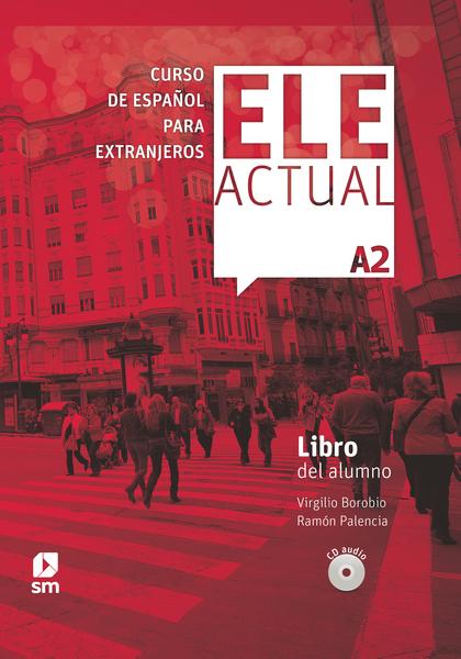 ELE ACTUAL A2. LIBRO DEL ALUMNO 2019. INCLUYE LICENCIA DIGITAL