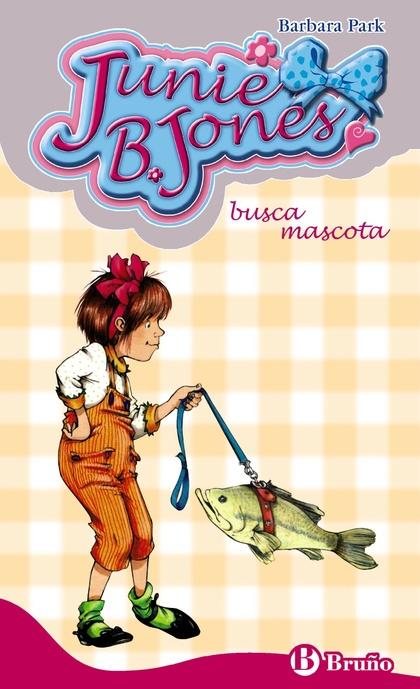 JUNIE B. JONES BUSCA MASCOTA.