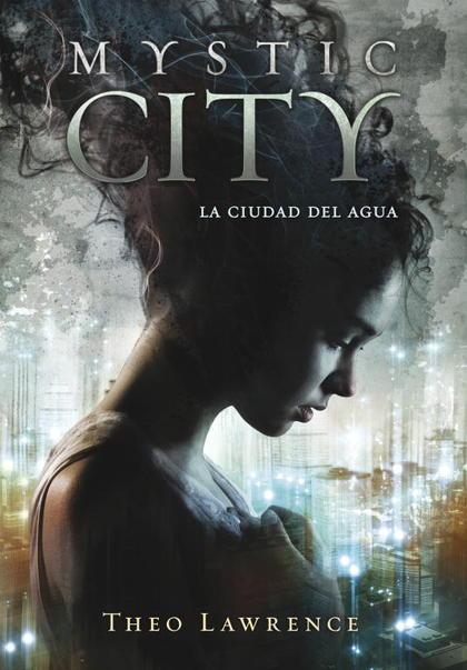 MYSTIC CITY. LA CIUDAD DEL AGUA.