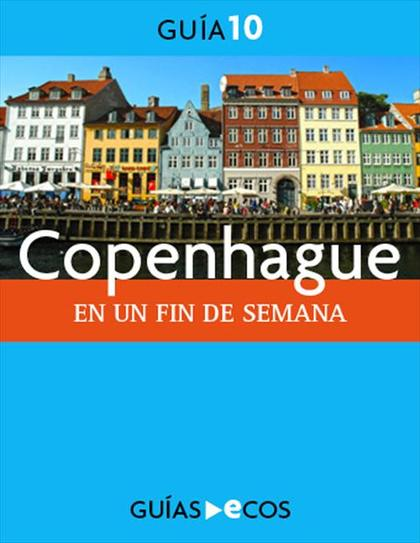COPENHAGUE : EN UN FIN DE SEMANA