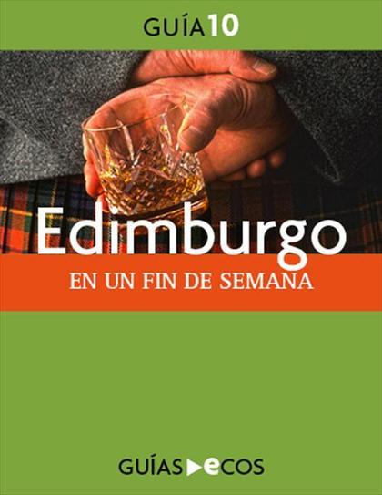 EDIMBURGO : EN UN FIN DE SEMANA