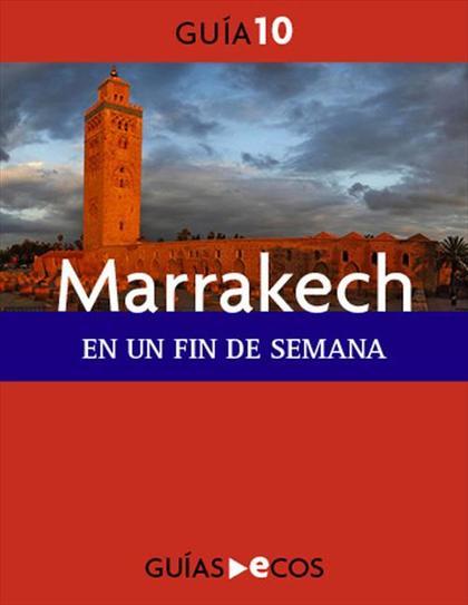MARRAKECH : EN UN FIN DE SEMANA