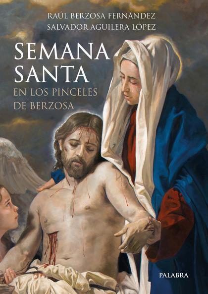 SEMANA SANTA EN LOS PINCELES DE BERZOSA.
