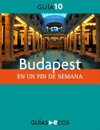 BUDAPEST : EN UN FIN DE SEMANA