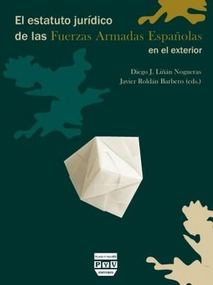 El estatuto jurídico de las Fuerzas Armadas Españolas en el exterior