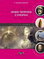 LENGUA CASTELLANA Y LITERATURA 1º BACHILLERATO. PROYECTO ISEGORÍA