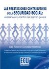 LAS PRESTACIONES CONTRIBUTIVAS DE LA SEGURIDAD SOCIAL : ANÁLISIS TEÓRICO-PRÁCTICO DEL RÉGIMEN G
