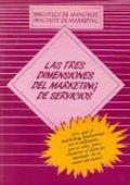 TRES DIMENSIONES DEL MARKETING DE SERVICIOS