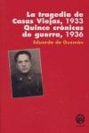 LA TRAGEDIA DE CASAS VIEJAS: QUINCE CRÓNICAS DE GUERRA
