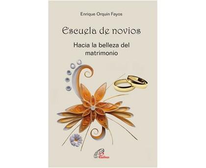 ESCUELA DE NOVIOS. HACIA LA BELLEZA DEL MATRIMONIO