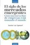 EL SIGLO DE LOS MERCADOS EMERGENTES : CÓMO UNA NUEVA CLASE DE EMPRESAS ESTÁ TOMANDO EL MUNDO