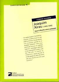 JOAQUIM XIRAU (1895-1946) QUAN LA FILOSOFIA ESDEVÉ PEDAGOGÍA
