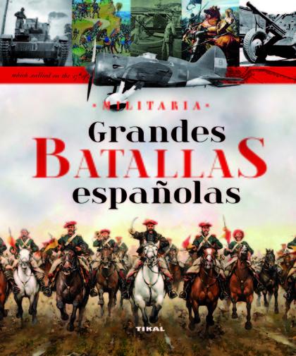 GRANDES BATALLAS ESPAÑOLAS.