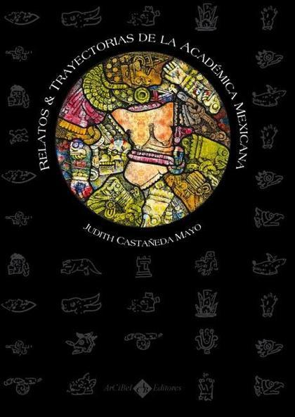 RELATOS Y TRAYECTORIAS DE LA ACADÉMICA MEXICANA
