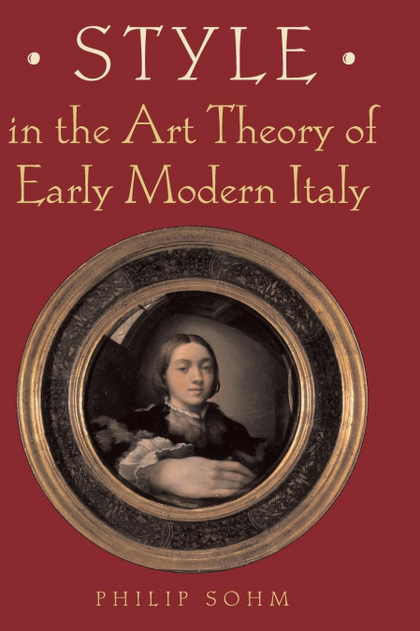 STYLE IN THE ART THEORY OF EARLY MODERN ITALY