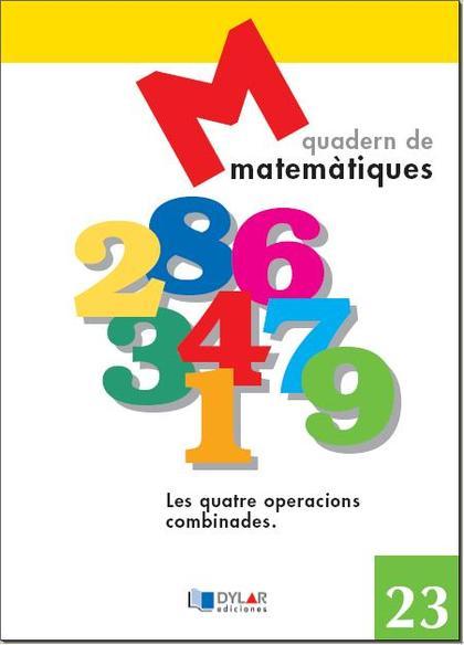 PROJECTE EDUCATIU FARO, MATEMÀTIQUES, LES QUATRE OPERACIONS COMBINADES, EDUCACIÓ PRIMÀRIA. QUAD