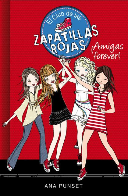 EL CLUB DE LAS ZAPATILLAS ROJAS 2. ¡AMIGAS FOREVER!