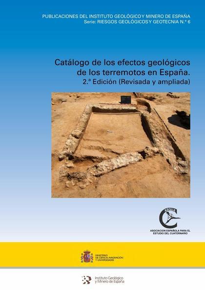 CATÁLOGO DE LOS EFECTOS GEOLÓGICOS DE LOS TERREMOTOS EN ESPAÑA. 2.ª EDICIÓN (REVISADA Y AMPLIAD